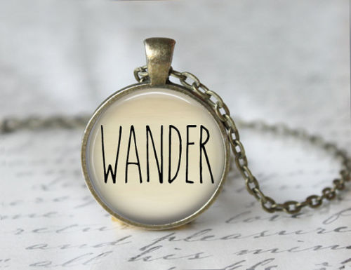 Wander Necklace,Free Spirited Quote Pendent, Hipster Jewelry